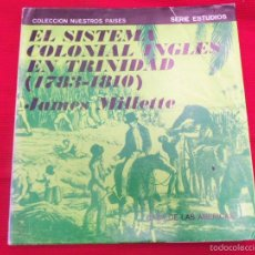 Libros de segunda mano: EL SISTEMA COLONIAL INGLES EN TRINIDAD 1783-1810. Lote 56609335