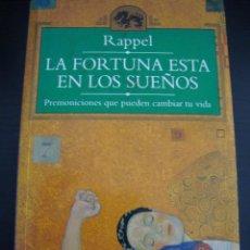 Libros de segunda mano: LA FORTUNA ESTA EN LOS SUEÑOS. RAPPEL. PREMONICIONES QUE PUEDEN CAMBIAR TU VIDA. . Lote 56609779