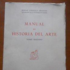 Libros de segunda mano: MANUAL DE HISTORIA DEL ARTE TOMO II, DIEGO ANGULO IÑIGUEZ. Lote 56614471