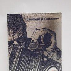 Libros de segunda mano: CAMINOS DE HIERRO CATALOGO EXPOSICIÓN CONCURSO FOTOGRÁFICO TREN FERROCARRIL LOCOMOTORA. Lote 56623934
