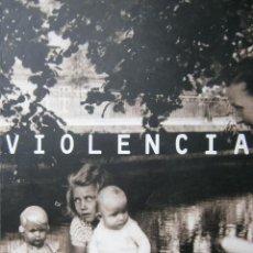 Libros de segunda mano: VIOLENCIA I JORNADAS DE ESTUDIO REFLEXION Y OPINION SOBRE VIOLENCIA 2005. Lote 56627772