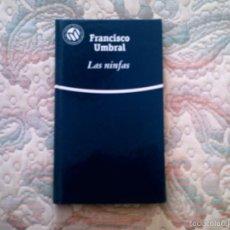 Libros de segunda mano: LAS NINFAS, DE FRANCISCO UMBRAL (EL MUNDO, CARTONE). Lote 28600538