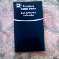 Libros de segunda mano: LAS HERMANAS COLORADAS, DE FRANCISCO GARCIA PAVON (EL MUNDO. CARTONE). Lote 28600545