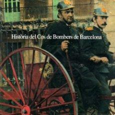 Libros de segunda mano: HISTÒRIA DEL COS DE BOMBERS DE BARCELONA (1991) BOMBEROS. Lote 56678462