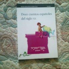 Libros de segunda mano: DOCE CUENTOS ESPAÑOLES DEL SIGLO XX (NUEVA BIBLIOTECA DIDACTICA ANAYA). Lote 56688148