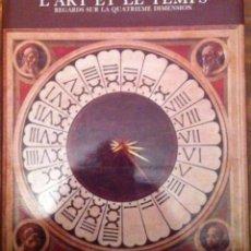 Libros de segunda mano: BAUDSON, MOMMENS & AL. L'ART ET LE TEMPS, REGARDS SUR LA QUATRIEME DIMENSION. 1985. Lote 56696316