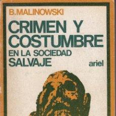 Libros de segunda mano: B. MALINOWSKI. CRIMEN Y COSTUMBRE EN LA SOCIEDAD SALVAJE. ARIEL, BARCELONA 1971.. Lote 56704308