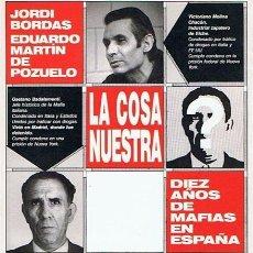 Libros de segunda mano: LA COSA NUESTRA -JORDI BORDAS -EDUARDO MARTÍN POZUELO 1990. Lote 56705621