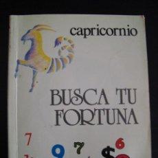 Libros de segunda mano: BUSCA TU FORTUNA. CAPRICORNIO. EDITORIAL ASTRI.. Lote 56717442