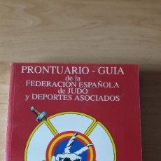 Libros de segunda mano: LIBRO - FEDERACION ESPAÑOLA DE JUDO Y DEPORTES ASOCIADOS - PRONTUARIO - GUIA. Lote 56719773
