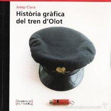 Libros de segunda mano: LIBRO HISTÒRIA GRÀFICA DEL TREN D'OLOT, DE JOSEP CLARA - FERROCARRIL OLOT-GIRONA. Lote 94331834