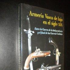 Libros de segunda mano: ARMERÍA VASCA DE LUJO EN EL SIGLO XIX / PELÁEZ VALLE, JOSÉ MARÍA. / PRECINTADO. Lote 84833224