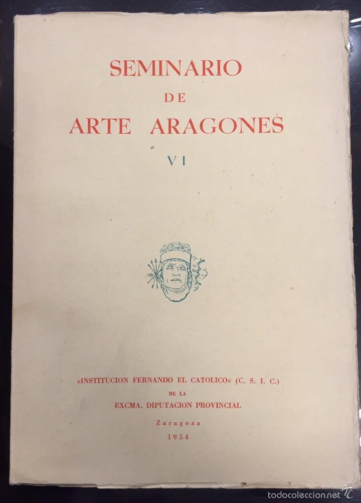 SEMINARIO DE ARTE ARAGONES Nº VI. 1954 (Libros de Segunda Mano - Bellas artes, ocio y coleccionismo - Otros)