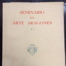Libros de segunda mano: SEMINARIO DE ARTE ARAGONES Nº VI. 1954. Lote 56753947