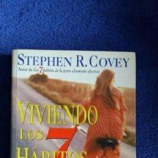 Libros de segunda mano: VIVIENDO LOS 7 HÁBITOS / STEPHEN R. COVEY / 2003 / GRIJALBO. Lote 56841940