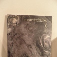 Libros de segunda mano: PEDRO TXILLIDA , 1995-2000, DEL DIBUJO AL ESPACIO-.GALERIA COLON XVI, BILBAO , 1 EDIC 1999.. Lote 56845767