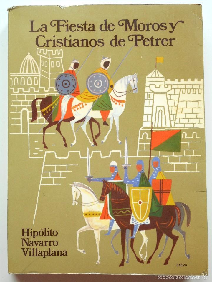 LA FIESTA DE MOROS Y CRISTIANOS DE PETRER - HIPÓLITO NAVARRO VILLAPLANA - AÑO 1983 (Libros de Segunda Mano - Historia - Otros)