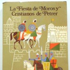 Libros de segunda mano: LA FIESTA DE MOROS Y CRISTIANOS DE PETRER - HIPÓLITO NAVARRO VILLAPLANA - AÑO 1983. Lote 56848388