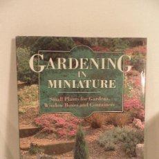 Libros de segunda mano: GARDENING IN MINIATURE,, SMALL PLANTS FOR GARDENS.EDIT.MARTIN BAXENDALE , 1990. Lote 56857663