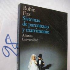 Libros de segunda mano: SISTEMAS DE PARENTESCO Y MATRIMONIO - ROBIN FOX. Lote 56858807