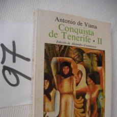 Libros de segunda mano: CONQUISTA DE TENERIFE II - ANTONIO DE VIANA. Lote 195338003