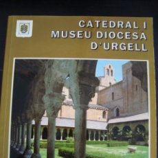 Libros de segunda mano: CATEDRAL I MUSEU DIOCESA D´URGELL. ALBERT VIVES I JAUME TARRAGO. 1ª EDICIO 1987. LLEIDA. EN CATALAN.. Lote 56869132