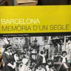 Libros de segunda mano: BARCELONA MEMORIA D'UN SEGLE. Lote 56895697
