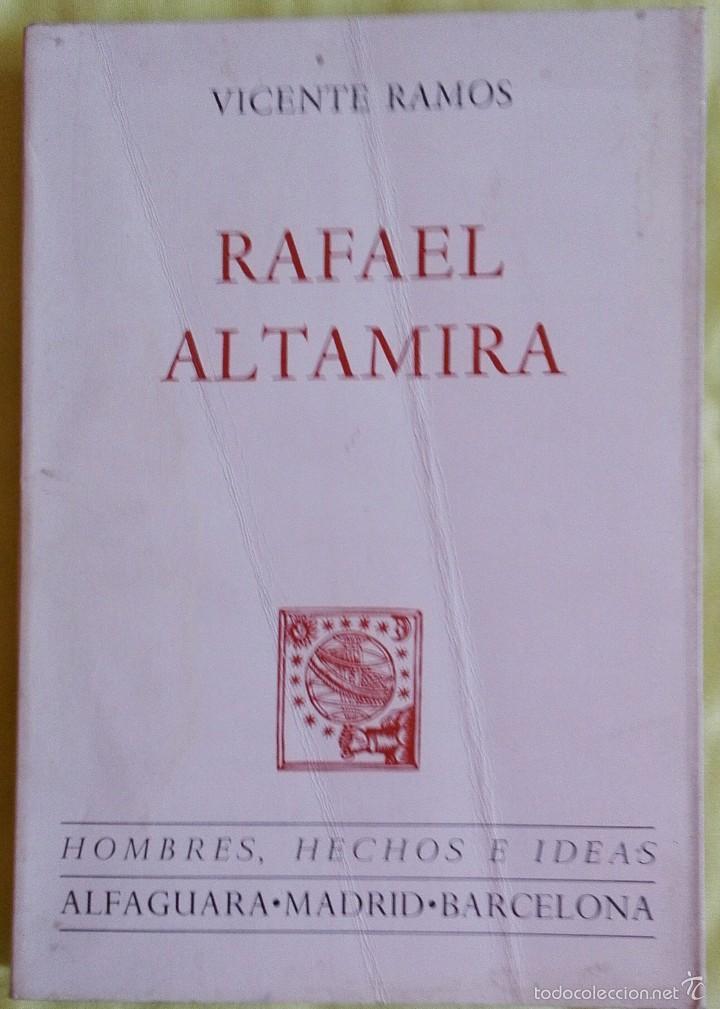 RAFAEL ALTAMIRA. VICENTE RAMOS. PROLOGO EXCMO. SR. D. JULIO F. GUILLEN TATO (Libros de Segunda Mano - Historia - Otros)