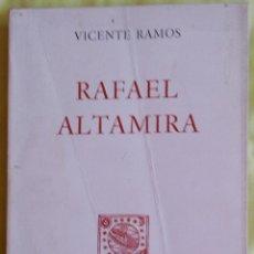 Libros de segunda mano: RAFAEL ALTAMIRA. VICENTE RAMOS. PROLOGO EXCMO. SR. D. JULIO F. GUILLEN TATO. Lote 56904412