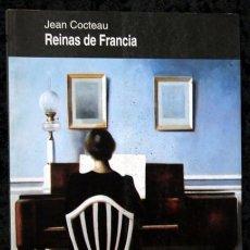 Libros de segunda mano: REINAS DE FRANCIA - JEAN COCTEAU - PARSIFAL. Lote 56908962
