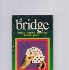 Libros de segunda mano: EL BRIDGE REGLAS TÉCNICAS CONSEJOS PATRICK ARNETT ANTIGUO. Lote 56919646