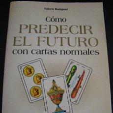 Libros de segunda mano: COMO PREDECIR EL FUTURO CON CARTAS NORMALES. VALERIO RAMPONI. EDITORIAL DE VECCHI. . Lote 56920731
