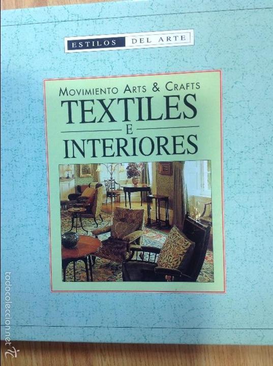 MOVIMIENTO ARTES Y CRAFTS TEXTILES E INTERIORES (Libros de Segunda Mano - Bellas artes, ocio y coleccionismo - Otros)