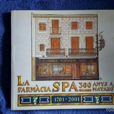 Libros de segunda mano: LA FARMACIA SPA 300 ANYS A MATARÓ / 1701-2001. Lote 56931938