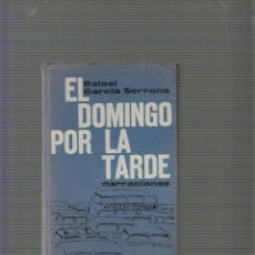 Libros de segunda mano: EL DOMINGO POR LA TARDE / RAFAEL GARCÍA SERRANO,. Lote 56937509