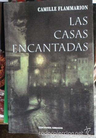 LAS CASAS ENCANTADAS, CAMILLE FLAMMARION (Libros de Segunda Mano - Parapsicología y Esoterismo - Otros)