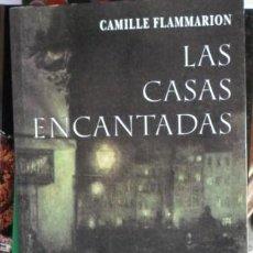 Libros de segunda mano: LAS CASAS ENCANTADAS, CAMILLE FLAMMARION. Lote 56941121