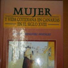 Libros de segunda mano: MANUEL HERNÁNDEZ GONZÁLEZ. MUJER Y VIDA COTIDIANA EN CANARIAS EN EL SIGLO XVIII. TENERIFE.. Lote 56942457
