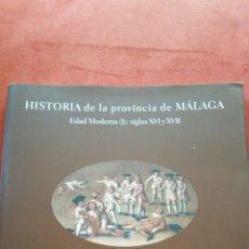 Libros de segunda mano: HISTORIA DE LA PROVINCIA DE MÁLAGA EDAD MODERNA SIGLOS XVI XVII AÑO 2O13. Lote 56944392