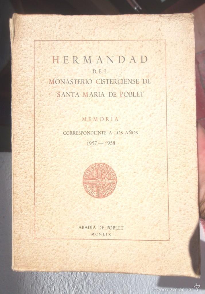 HERMANDAD DEL MONASTERIO CISTERCIENSE DE SANTA MARIA DE POBLET MEMORIA 1957-1958 V FOTOS (Libros de Segunda Mano - Historia - Otros)