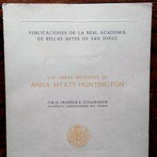 Libros de segunda mano: LAS OBRAS RECIENTES DE ANNA HYATT-HUNTINGTON - REAL ACADEMIA DE BELLAS ARTES DE SAN JORGE - 1954. Lote 56956742