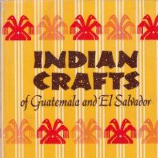Libros de segunda mano: LILLY DE JONGH OSBORNE. INDIAN CRAFTS OF GUATEMALA AND EL SALVADOR. OKLAHOMA, 1965.. Lote 56963714