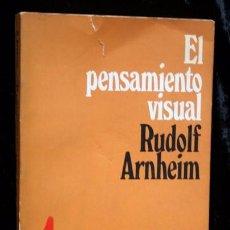 Libros de segunda mano: EL PENSAMIENTO VISUAL - RUDOLF ARNHEIM EUDEBA - 1971 - ILUSTRADO. Lote 56986257