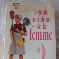 Libros de segunda mano: LE GUIDE MARABOUT DE LA FEMME. Lote 56990647