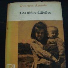 Libros de segunda mano: LOS NIÑOS DIFICILES. GEORGES AMADO. PAIDEIA. . Lote 56991318