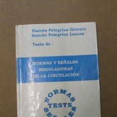 Libros de segunda mano: TEST NORMAS Y SEÑALES REGULADORAS DE LA CIRCULACION. Lote 56991515
