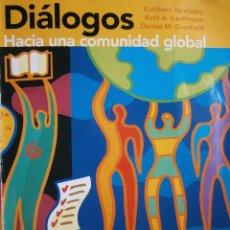 Libros de segunda mano: DIALOGOS HACIA UNA COMUNIDAD GLOBAL PRENTICE HALL 2010. Lote 56995103
