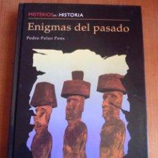 Libros de segunda mano: MISTERIOS DE LA HISTORIA: ENIGMAS DEL PASADO - PEDRO PALAO PONS - TAPA DURA. Lote 56997262