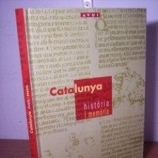 Libros de segunda mano: CATALUNYA HISTÒRIA I MEMÒRIA (DIARIO AVUI - 1995) EN CATALÁN. Lote 57000242