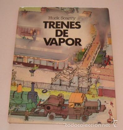 HUCK SCARRY. TRENES DE VAPOR. RM74753. (Libros de Segunda Mano - Literatura Infantil y Juvenil - Otros)